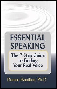 Essential Speaking: The 7-Step Guide to Finding Your Real Voice by Doreen Hamilton, Ph.D.